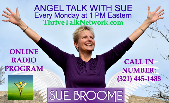 Angel Talk with Sue on Thrive Talk Network, Mondays 1pm Eastern